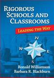 Rigorous Schools and Classrooms : Leading the Way, Williamson, Ronald and Blackburn, Barbara R., 1596671459