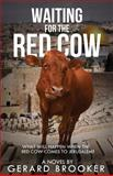 Waiting for the Red Cow, Gerard Brooker, 1632681455