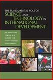 The Fundamental Role of Science and Technology in International Development : An Imperative for the U. S. Agency for International Development, Committee on Science and Technology in Foreign Assistance, Security, and Cooperation Development, Policy and Global Affairs, National Research Council, 030910145X