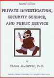 Private Investigation, Security Science and Public Service, MacHovec, Frank J., 0398071454