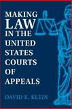 Making Law in the United States Courts of Appeals, Klein, David E., 0521891450