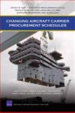 Changing Aircraft Carrier Procurement Schedules : Effects That a Five-Year Procurement Cycle Would Have on Cost, Availability, and Shipyard Manpower and Workload, Schank, John F. and Kallimani, James G., 0833051458
