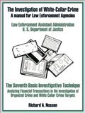 The Investigation of White-Collar Crime : A Manual for Law Enforcement Agencies, U S. Department of Justice, 0894991450