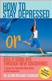 How to Stay Depressed, Glenn Richards Robinson, 1457511452
