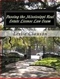 Passing the Mississippi Real Estate License Law Exam, Leslie Clauson, 1475261454