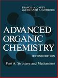 Advanced Organic Chemistry : Part a: Structure and Mechanisms, Carey, Francis A., 147571145X