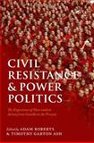 Civil Resistance and Power Politics 1st Edition