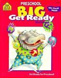 Preschool Big Get Ready!, School Zone Publishing Company Staff, 0887431453