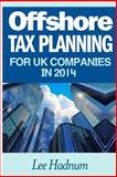 Offshore Tax Planning for UK Companies In 2014, Lee Hadnum, 1495431452