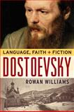 Dostoevsky : Language, Faith, and Fiction, Williams, Rowan, 1602581452