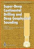 Super-Deep Continental Drilling and Deep Geophysical Sounding, , 3642501451