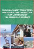 Comunicaciones y Transportes : Infraestructura y Tecnología para la Integración y el Desarrollo de México, Secretaría de Comunicaciones y Transportes Staff, 9681681452