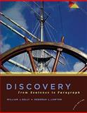 Discovery : From Sentence to Paragraph, Kelly, William J. and Lawton, Deborah L., 0205821456