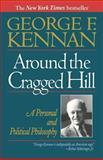 Around the Cragged Hill, George F. Kennan, 0393311457