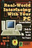 Real-World Interfacing with Your PC : A Hands-On Guide to Parallel Port Projects, Barbarello, James J., 0790611457