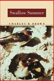 Swallow Summer, Charles R. Brown and Charles Brown, 0803261454