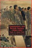 Communists and British Society, 1920-1991 : People of a Special Mould, Morgan, Kevin and Cohen, Gidon, 1854891456