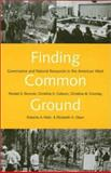 Finding Common Ground : Governance and Natural Resources in the American West, Brunner, Ronald D. and Colburn, Christine H., 0300091451