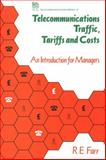 Telecommunications Traffic : Tariffs and Costs, Farr, R. E., 0863411452