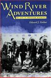 Wind River Adventures, Edward J. Farlow, 0931271452