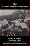 B. E. F. the Whole Story of the Bonus Army, W. W. Waters and William C. White, 0979411459