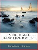 School and Industrial Hygiene, David Francis Lincoln, 114167145X