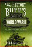 The History Buff's Guide to World War II, Thomas R. Flagel, 140227145X