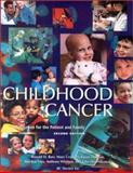 Childhood Cancer : Information for the Patient and Family, Barr, Ronald D., 155009145X