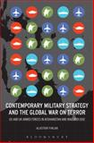 Contemporary Military Strategy and the Global War on Terror : US and UK Armed Forces in Afghanistan and Iraq 2001-2012, Finlan, Alastair, 1628921455