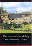 The Vernacular Workshop : From Craft to Industry, 1400-1900, Barnwell, P. S. and Palmer, Marily, 1902771451