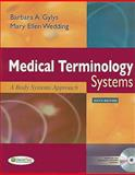 Medical Terminology Systems : A Body Systems Approach, Gylys, Barbara A. and Wedding, Mary Ellen, 0803621450