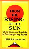From the Rising of the Sun, James M. Phillips, 0883441454