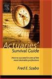 Actuaries' Survival Guide 9780126801460