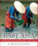 East Asia : Identities and Change in the Modern World, 1700-Present, Schoppa, R. Keith, 0132431467