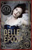 Belle Epoque, Elizabeth Ross, 0385741464