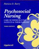 Psychosocial Nursing : Care of Physically Ill Patients and Their Families, Barry, Patricia D., 0397551460