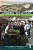 Alternative Food Networks : Knowledge, Practice and Politics, Goodman, David and Goodman, Michael, 0415671469