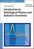 Introduction to Radiological Physics and Radiation Dosimetry, Attix, Frank Herbert, 0471011460