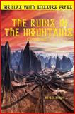 The Ruins in the Mountains, Josh Hilden, 0615961460