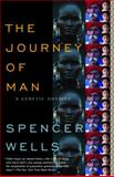 The Journey of Man, Spencer Wells, 0812971469