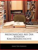 """Medicinisches Aus der Ã""""ltesten Kirchengeschichte, Adolf Von Harnack, 1141551462"""