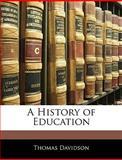 A History of Education, Thomas Davidson, 1142091465