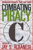 Combating Piracy : Intellectual Property Theft and Fraud, , 1412811465
