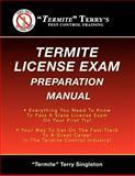 "Termite Terry's Termite License Exam Preparation Manual, ""Termite"" Terry Singleton, 1481291467"