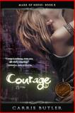 Courage, Carrie Butler, 149287146X
