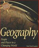 Geography : People and Places in a Changing World, English, Paul Ward and Robinson, Brian S., 0314201467