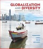 Globalization and Diversity : Geography of a Changing World, Rowntree, Lester and Lewis, Martin, 0321821467