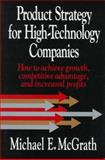 Product Strategy for High Technology Companies, McGrath, Michael E., 0786301465