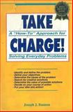 "Take Charge! : A ""How-To"" Approach for Solving Every Day Problems, Bannon, Joseph J., 0915611465"