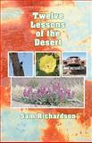Twelve Lessons of the Desert, Sam Richardson, 1461171466